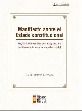 portada Manifiesto Sobre el Estado Constitucional. Reglas Fundamentales Sobre Raigambre y Justificación
