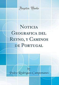portada Noticia Geografica del Reyno, y Caminos de Portugal (Classic Reprint)