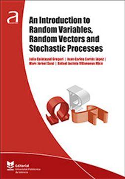 portada An Introduction to Random Variables, Random Vectors and Stochastic Processes (Académica) (libro en Inglés)