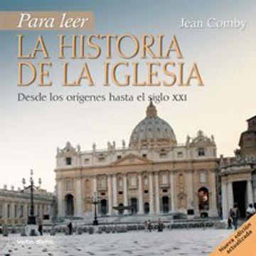 portada Para Leer la Historia de la Iglesia: Desde los Orígenes Hasta el Siglo xxi