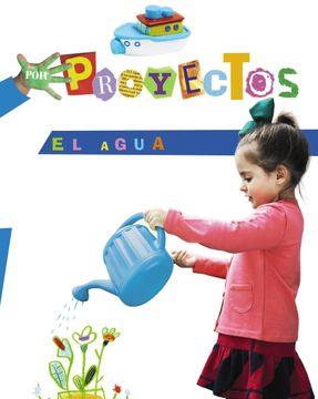 Libro Por Proyectos El Agua Educación Infantil 4 Años Blanca Alicia Aguilar Liébana Ana Ciudad Pérez Isbn 9788467832877 Comprar En Buscalibre