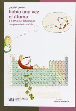 portada Había una vez una Átomo: O Cómo los Científicos Imaginan lo Invisible (Ciencia que Ladra)