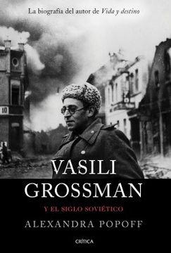 portada VASILI GROSSMAN Y EL SIGLO SOVIETICO