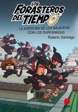 portada Los Forasteros del Tiempo 10: La Aventura de los Balbuena con los Superninjas