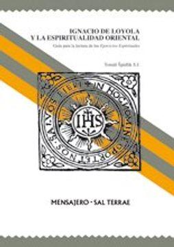 portada Ignacio de Loyola y la Espiritualidad Oriental: Guía Para la Lectura de los Ejercicios Espirituales (Manresa)