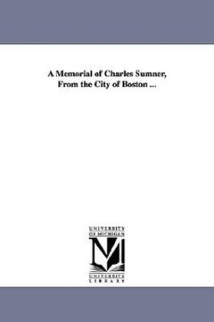 portada a memorial of charles sumner, from the city of boston ...