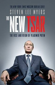 portada The New Tsar: The Remarkable Rise and Inevitable Fall of Vladimir Putin