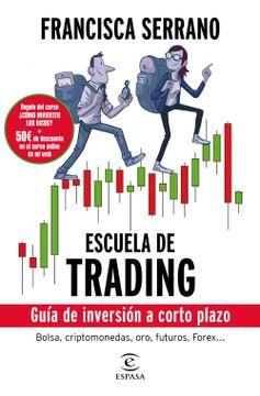 portada Escuela de Trading: Guía de Inversión a Corto Plazo (Fuera de Colección)