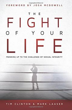 portada The Fight of Your Life: Manning up to the Battle for Sexual Purity (libro en Inglés)