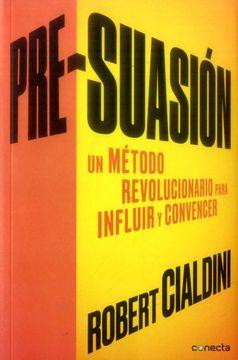 portada Pre- Suasión, un Método Revolucionario Para Influir y Convencer