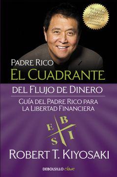 portada El Cuadrante del Flujo de Dinero: Guía del Padre Rico Para la Libertad Financiera (Clave)