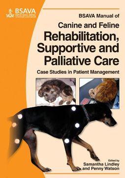 portada Bsava Manual of Canine and Feline Rehabilitation, Supportive and Palliative Care (Bsava British Small Animal Veterinary Association) (libro en Inglés)