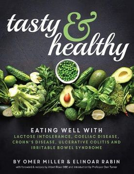 portada Tasty and Healthy: Eating Well With Lactose Intolerance, Coeliac Disease, Crohn's Disease, Ulcerative Colitis and Irritable Bowel Syndrome (libro en Inglés)