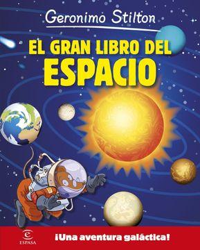 portada Geronimo Stilton. El Gran Libro del Espacio:  Una Aventura Galáctica!