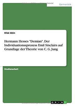 """portada Hermann Hesses """"Demian"""". Der Individuationssprozess Emil Sinclairs auf Grundlage der Theorie von C. G. Jung"""