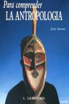 portada Para comprender la antropología, 1-Historia