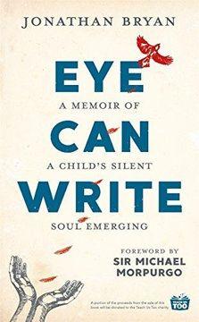 portada Eye Can Write: A memoir of a child?s silent soul emerging (libro en Inglés)
