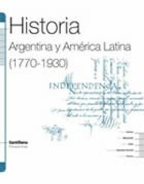 portada Historia Argentina y America Latina 1770 - 1930 Santillana  Polimodal