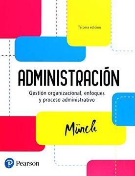 portada Administracion. Gestion Organizacional, Enfoques y Procesos