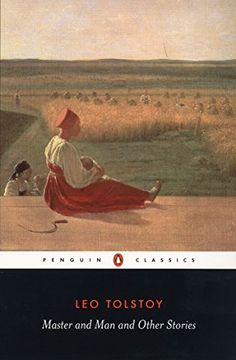 portada Master and man and Other Stories: The two Hussars; Strider; A Prisoner in the Caucasus; God Sees the Truth but Waits; What men Live by; Neglect a.   Hermits; Master and man (Penguin Classics) (libro en Inglés)