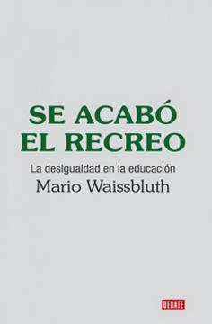 portada Se Acabó el Recreo: La Desigualdad en la Educación