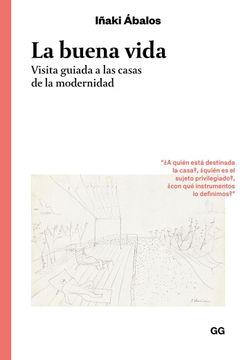 portada La Buena Vida. Visita Guiada a las Casas de la Modernidad (Colección Clásicos)