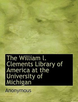 portada the william l. clements library of america at the university of michigan
