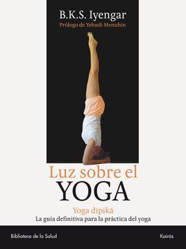 portada Luz Sobre el Yoga: La Guia Clasica del Yoga, por el Maestro mas Renombrado del Mundo (Biblioteca de la Salud)