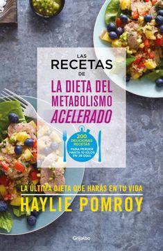 portada Recetas de la Dieta del Metabolismo Acelerado 200 Deliciosas Recetas Para Perder 10 Kilos en 20 Dias