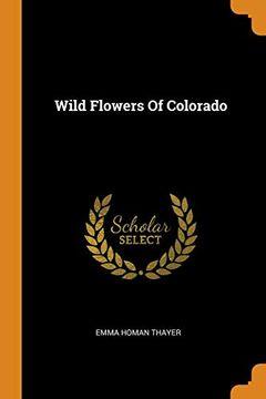 portada Wild Flowers of Colorado (libro en Inglés)