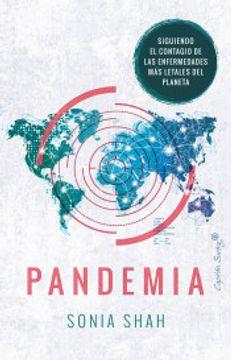 portada Pandemia. Mapa Del Contagio De Las Enfermedades Más Letales Del Planeta.
