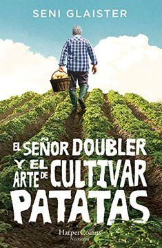 portada El Señor Doubler y el Arte de Cultivar Patatas (Harpercollins)