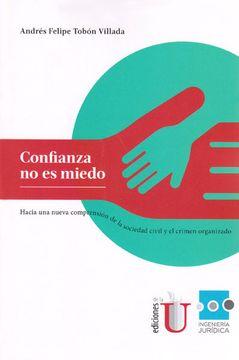 portada Confianza no es Miedo, Hacia una Compresión de la Sociedad Civil y el Crimen Organizado