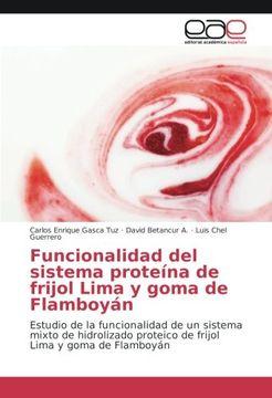 portada Funcionalidad del sistema proteína de frijol Lima y goma de Flamboyán: Estudio de la funcionalidad de un sistema mixto de hidrolizado proteico de frijol Lima y goma de Flamboyán (Spanish Edition)