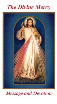 portada the divine mercy message and devotion: with selected prayers from the diary of st. maria faustina kowalska