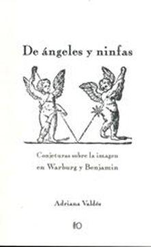 portada De Ángeles y Ninfas. Conjeturas Sobre la Imagen en Warburg y Benjamin