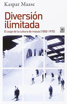 portada Diversión Ilimitada: El Auge de la Cultura de Masas (1850-1970)