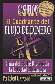 portada El Cuadrante del Flujo del Dinero / Rich Dad´S Cashflow Quadrant,Guia del Padre Rico Hacia la Libertad Financiera/ Rich Dad´S Guide to Financial Freedom