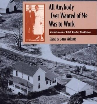 portada All Anybody Ever Wanted of me was to Work: The Memoirs of Edith Bradley Rendleman (Shawnee Books) (libro en Inglés)