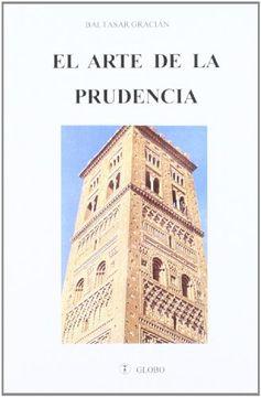 Libro El Arte De La Prudencia Baltasar Gracián Isbn 9788487862427 Comprar En Buscalibre