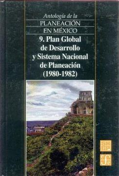 portada antologia de la planeacion en mexico, 9. plan global de desarrollo y sistema nacional de planeacion (1980-1982)