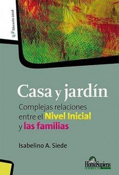 portada Casa y Jardín: Complejas Relaciones Entre el Nivel Inicial y las Familias