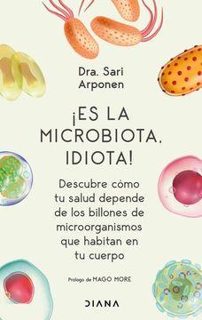 portada Es la Microbiota, Idiota!
