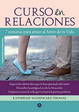 portada Curso en Relaciones: 7 Semanas Para Atraer al Amor de tu Vida