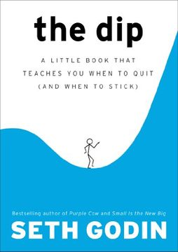 portada The Dip: A Little Book That Teaches you When to Quit (And When to Stick) (libro en Inglés)