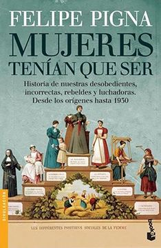 portada Mujeres Tenian que ser Historia de Nuestras Desobedient  es Incorrectas Rebeldes y Luchadora