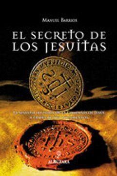 portada El secreto de los jesuítas: La sinuosa historia de la Compañía de Jesús a través de sus documentos (Historia (almuzara))