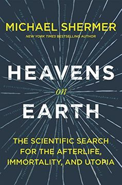 portada Heavens on Earth: The Scientific Search for the Afterlife, Immortality, and Utopia (libro en Inglés)