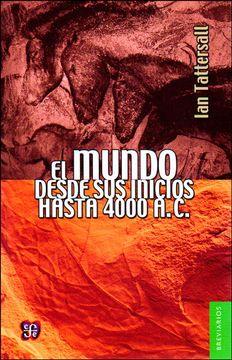 portada El Mundo Desde sus Inicios Hasta 4000 A. C.