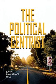 portada Studyguide for the Political Centrist by John Hill, Isbn 9780826516688 (libro en Inglés)